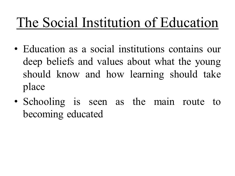The Social Institution of Education