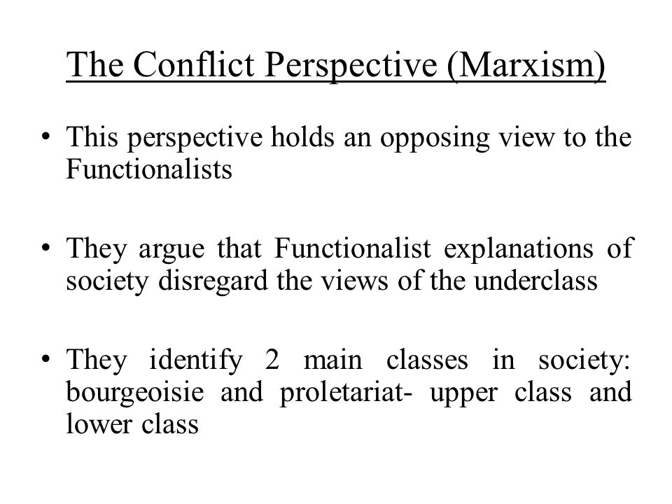 The Conflict Perspective (Marxism)