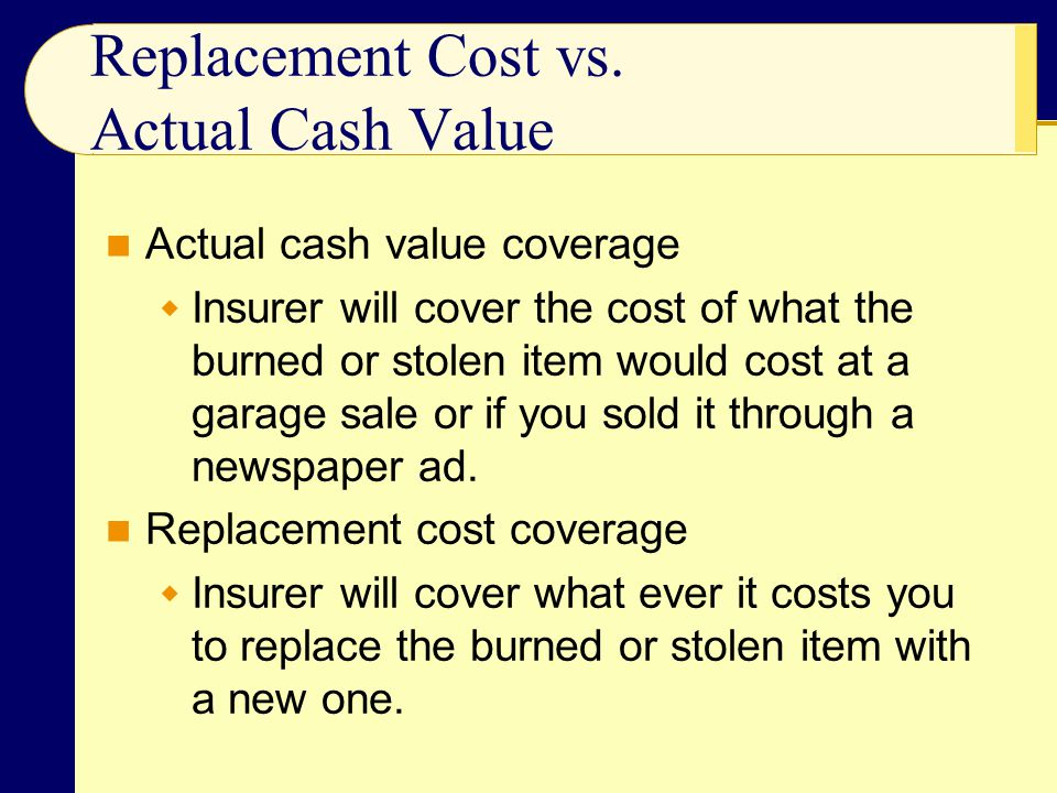 Replacement Cost vs. Actual Cash Value