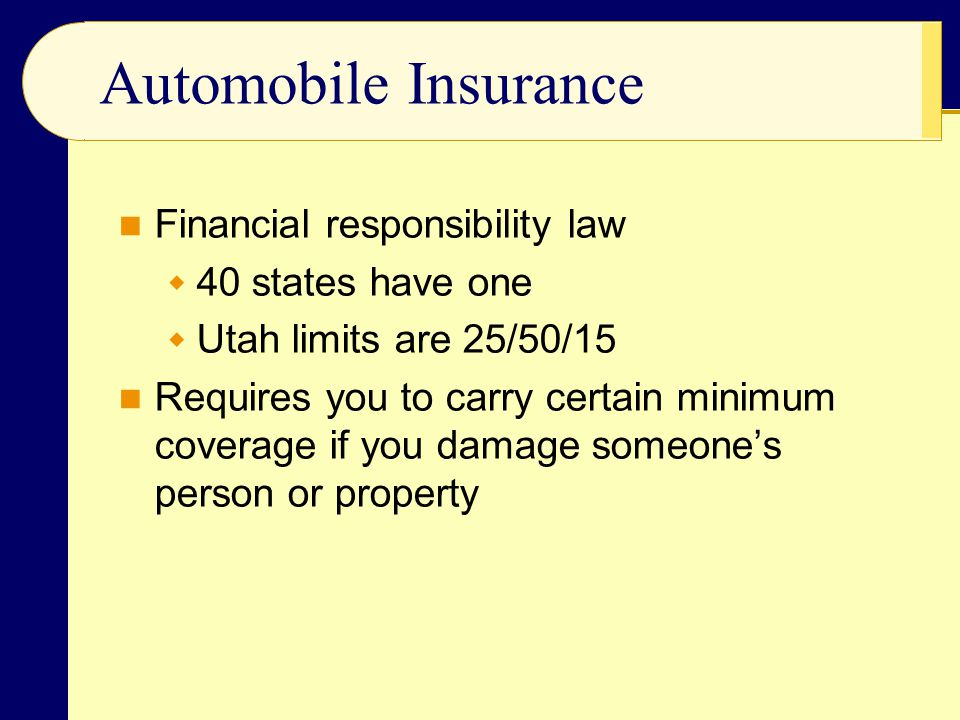 Automobile Insurance Financial responsibility law 40 states have one