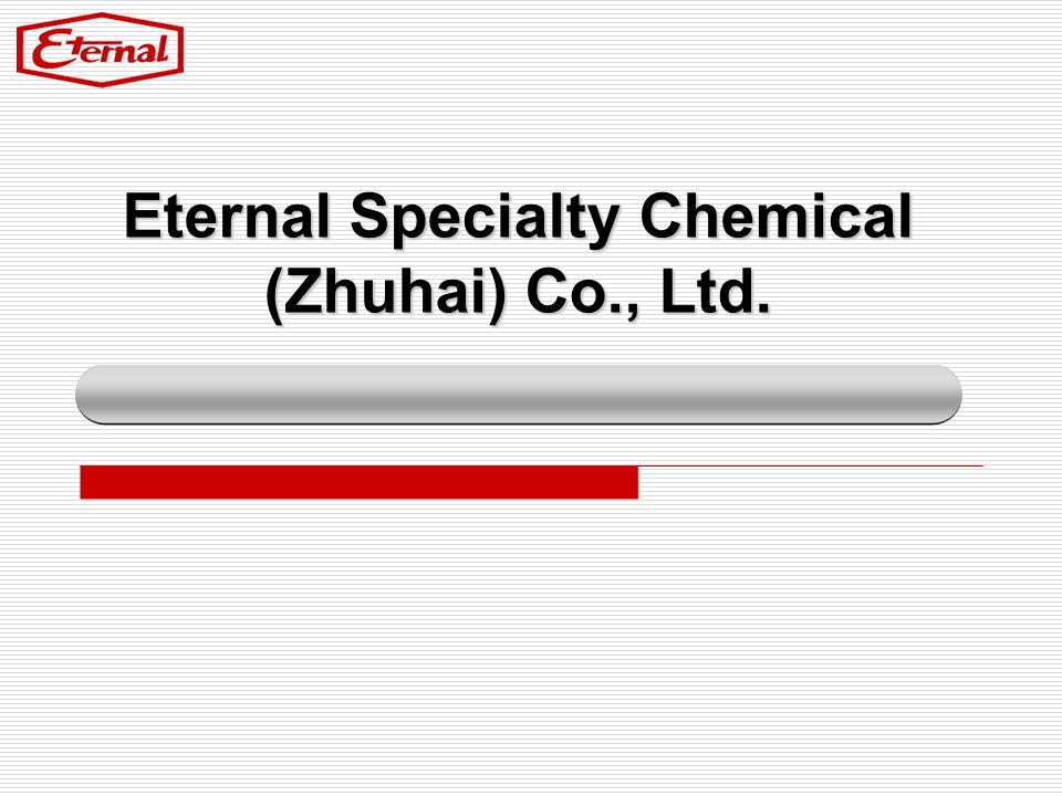 Eternal Specialty Chemical (Zhuhai) Co., Ltd.