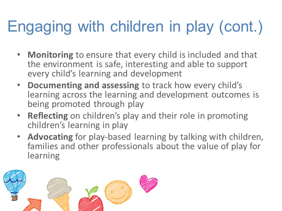 Engaging with children in play (cont.)