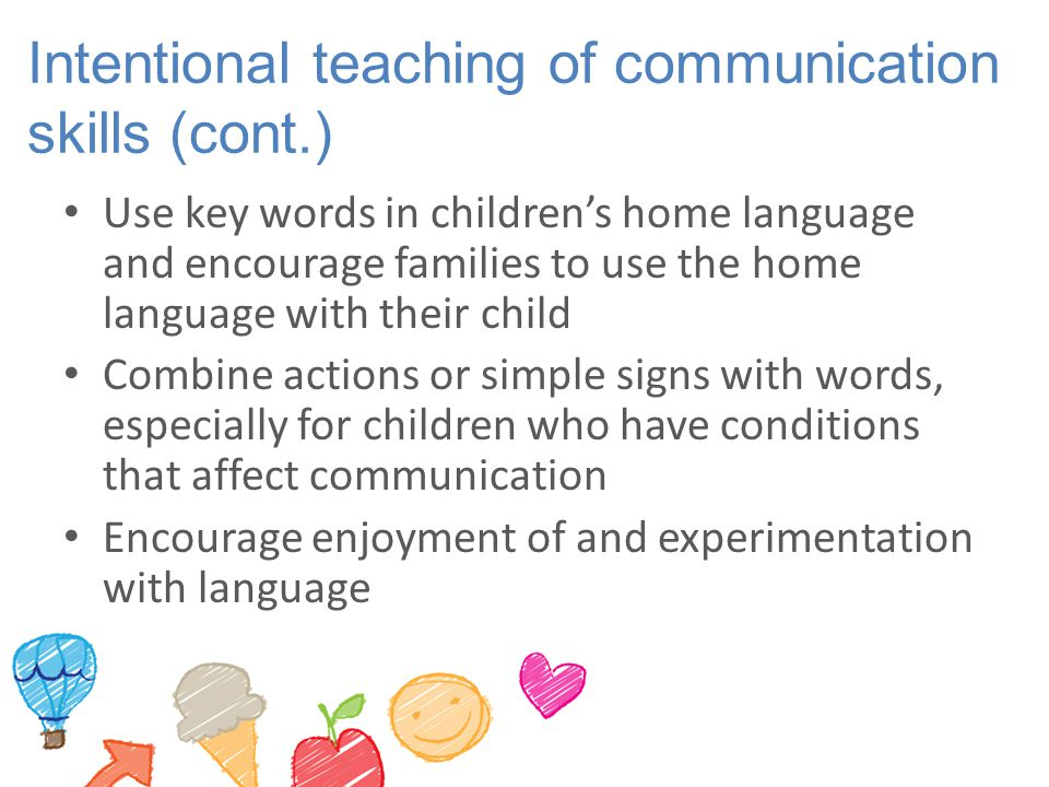 Intentional teaching of communication skills (cont.)