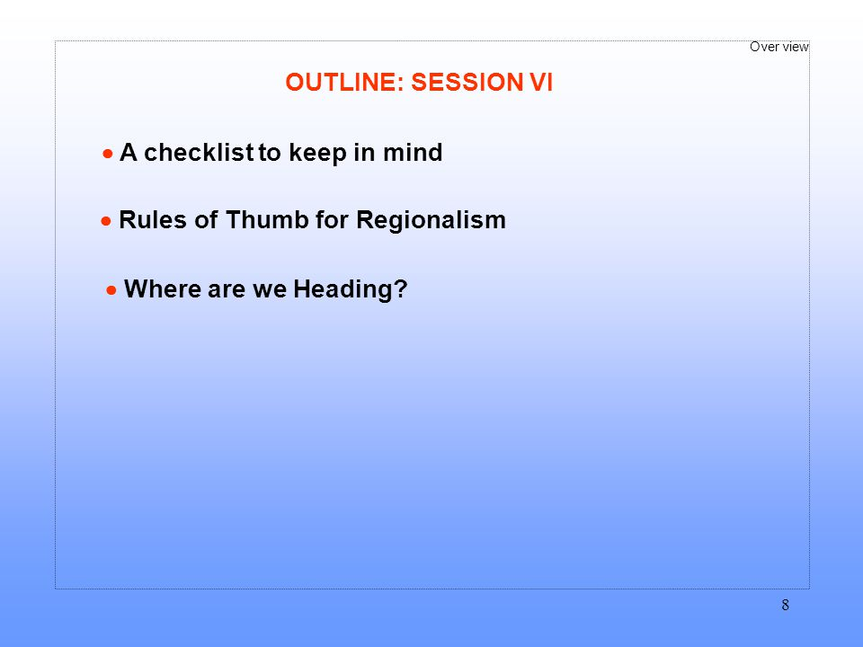 OUTLINE: SESSION VI  A checklist to keep in mind.