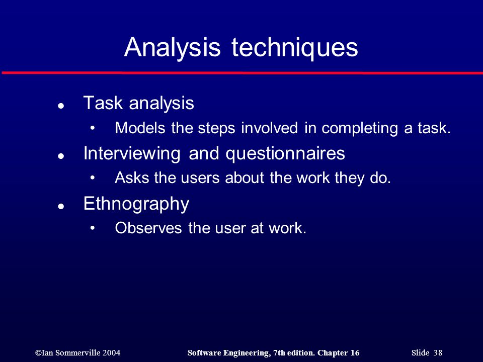 Analysis techniques Task analysis Interviewing and questionnaires