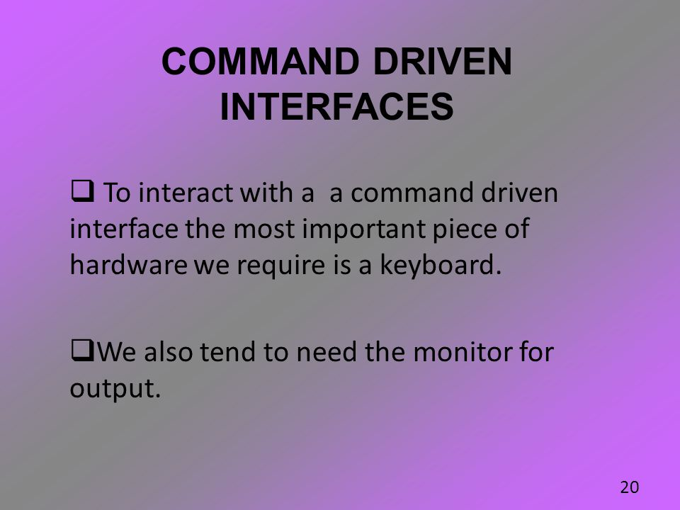 COMMAND DRIVEN INTERFACES