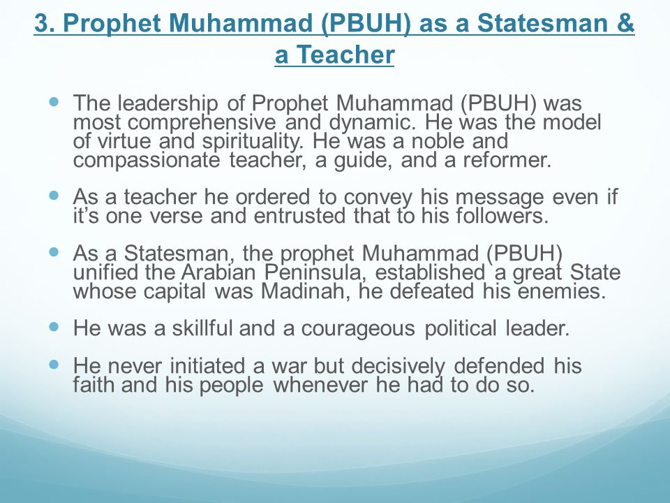 3. Prophet Muhammad (PBUH) as a Statesman & a Teacher