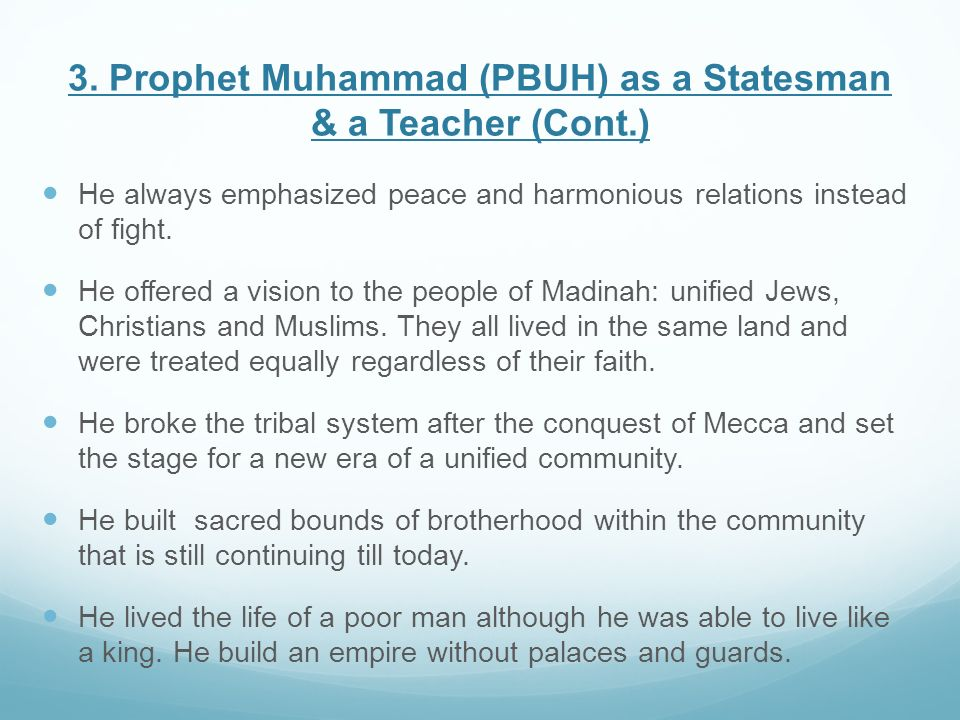3. Prophet Muhammad (PBUH) as a Statesman & a Teacher (Cont.)