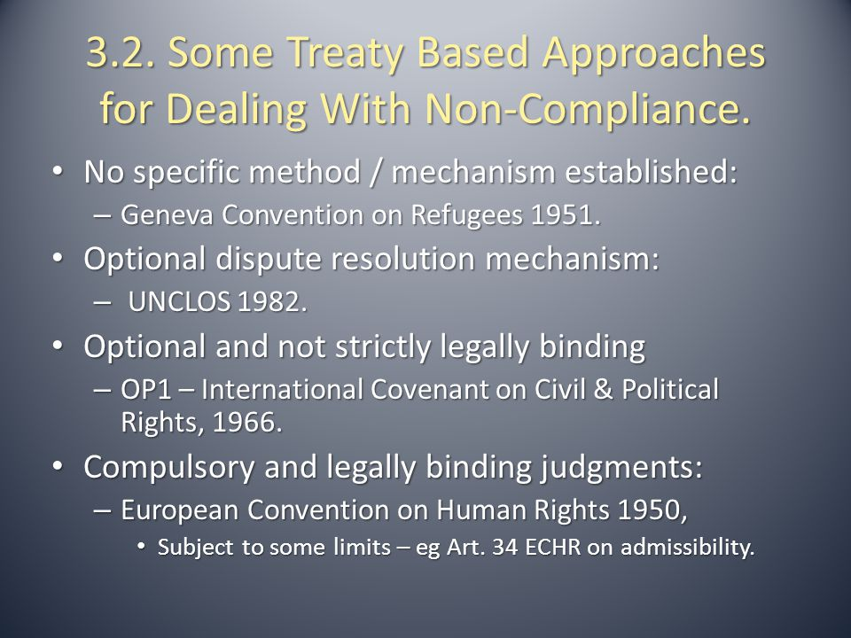 3.2. Some Treaty Based Approaches for Dealing With Non-Compliance.