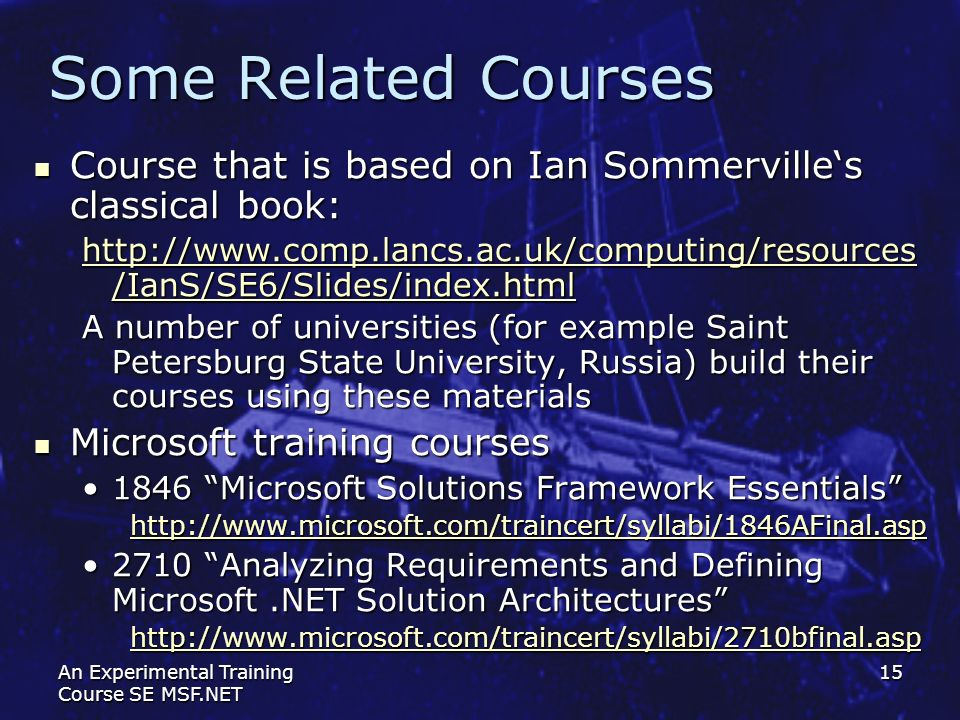 Some Related Courses Course that is based on Ian Sommerville's classical book: