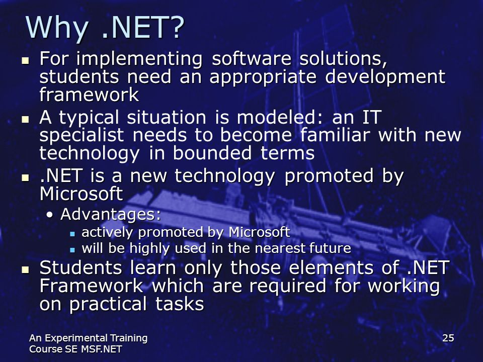 Why .NET For implementing software solutions, students need an appropriate development framework.