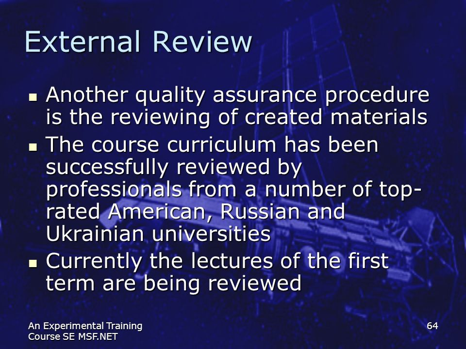 External Review Another quality assurance procedure is the reviewing of created materials.