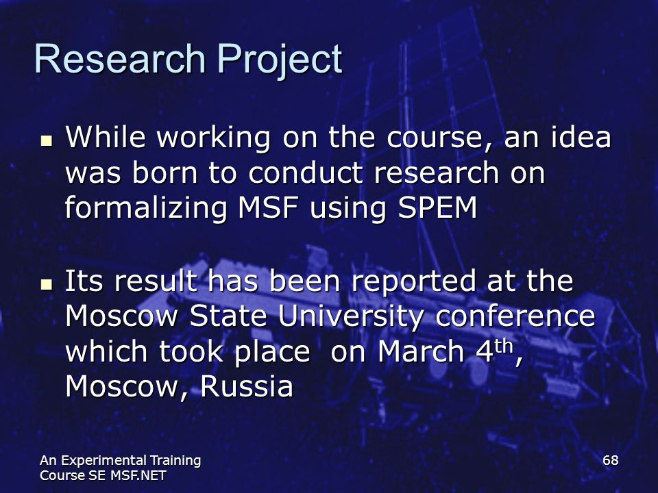 Research Project While working on the course, an idea was born to conduct research on formalizing MSF using SPEM.
