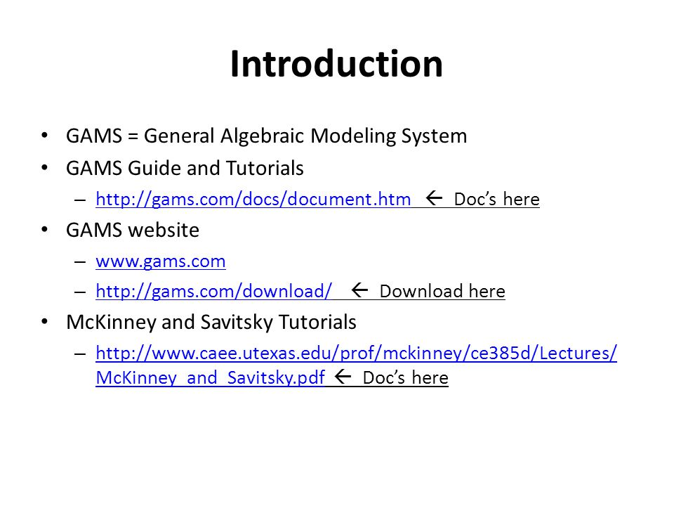 Introduction GAMS = General Algebraic Modeling System