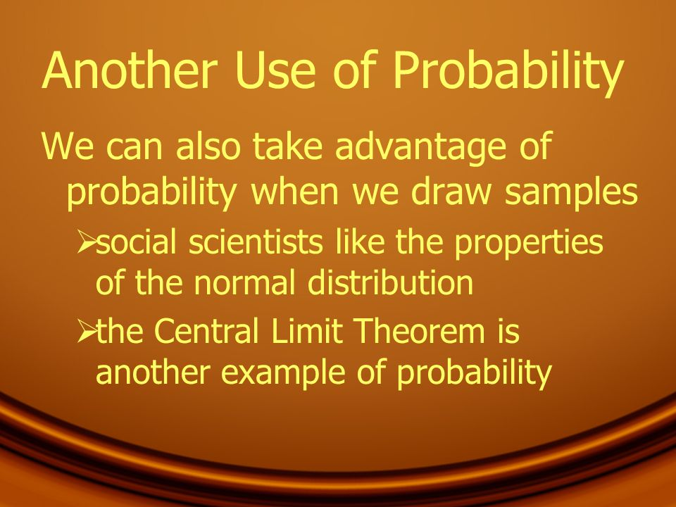 Another Use of Probability