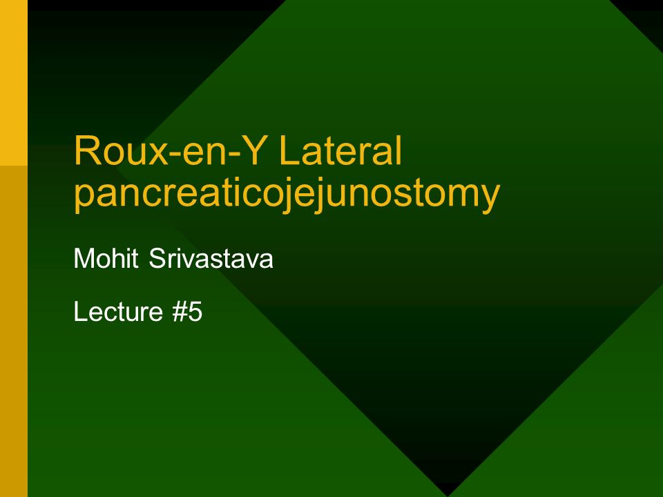 Roux-en-Y Lateral pancreaticojejunostomy