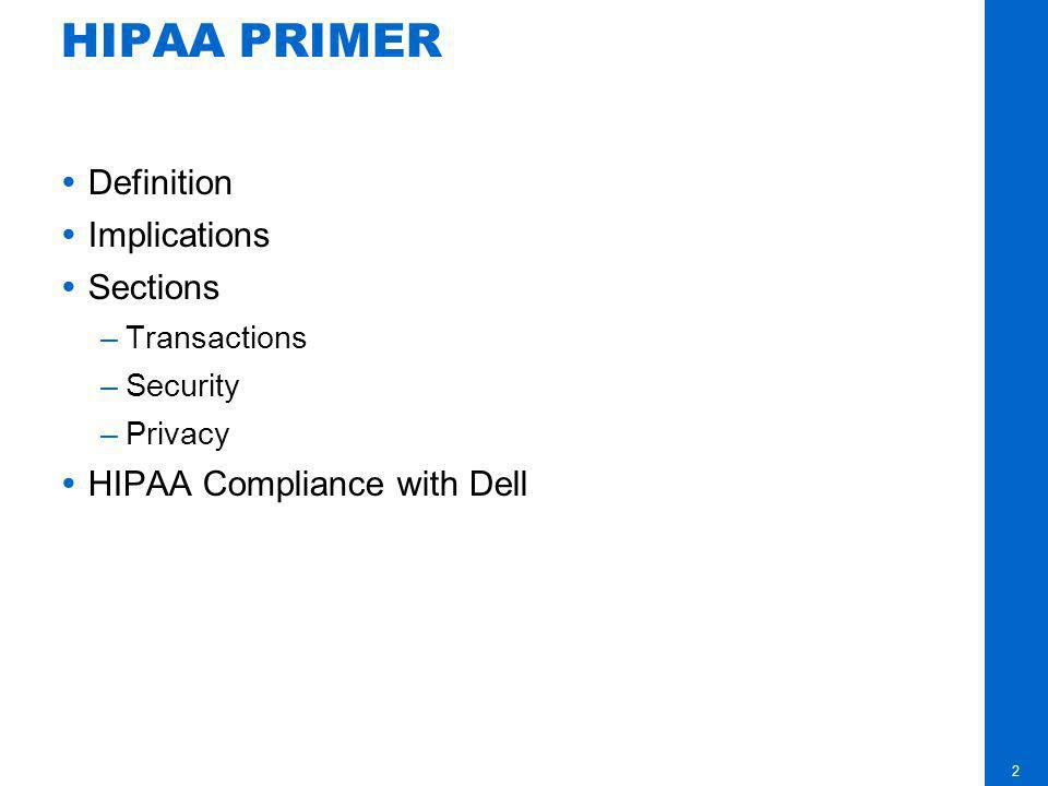HIPAA PRIMER Definition Implications Sections