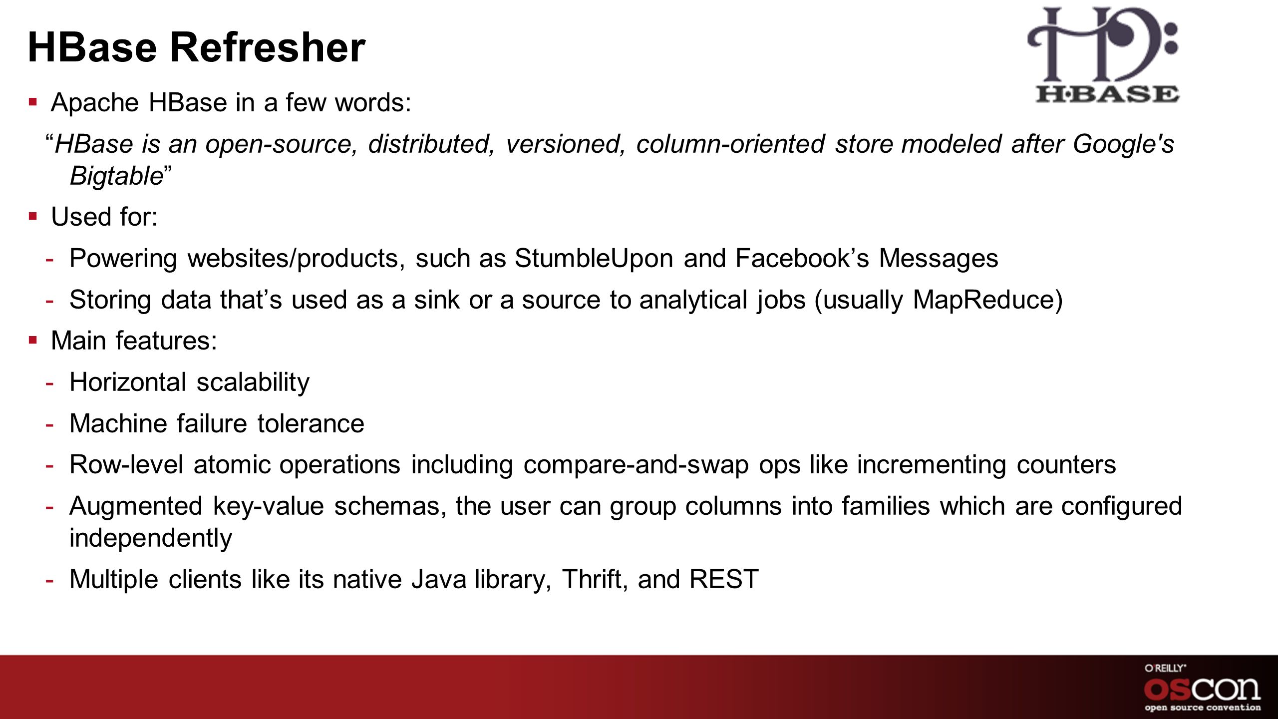 HBase Refresher Apache HBase in a few words: