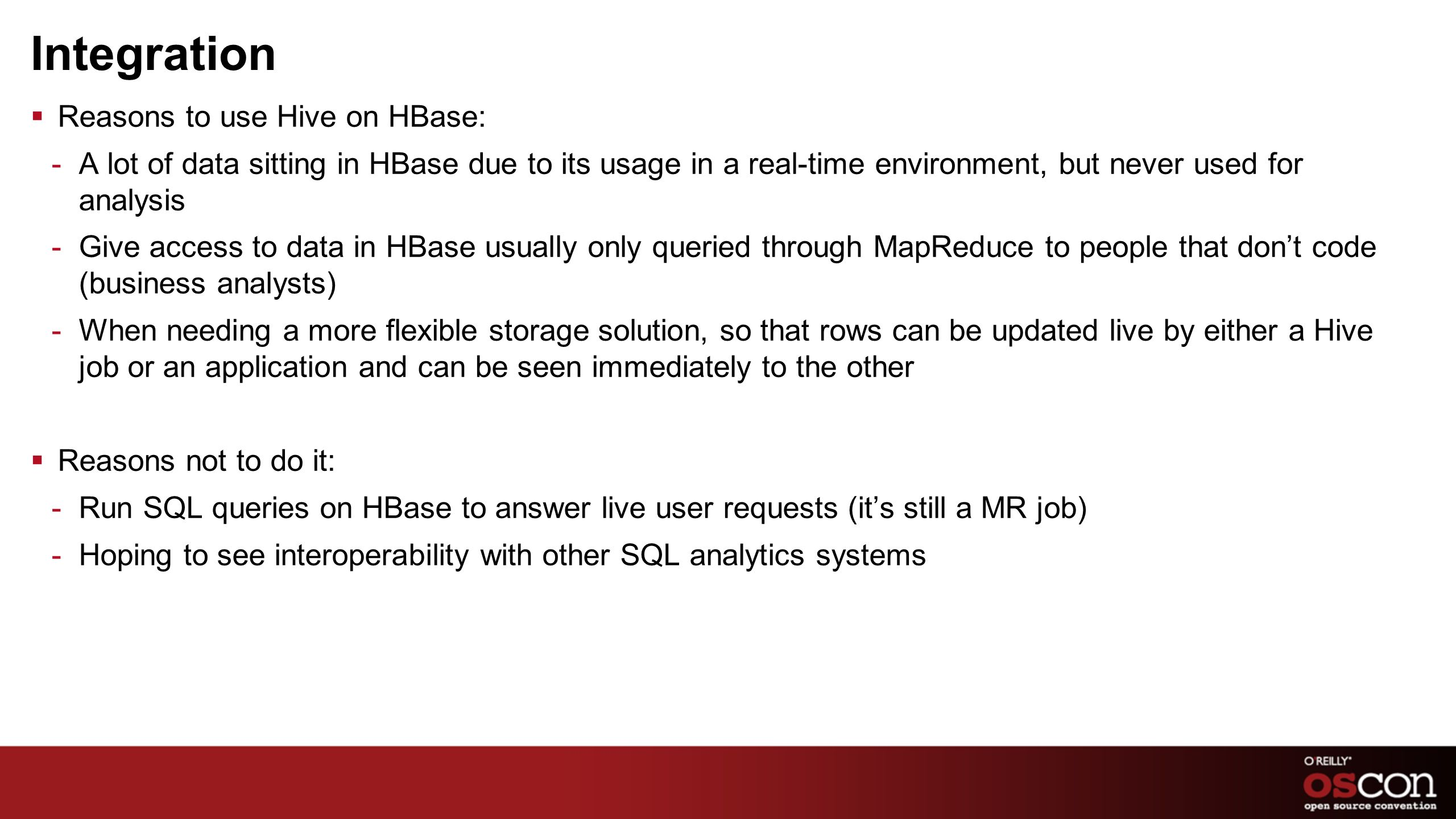 Integration Reasons to use Hive on HBase: