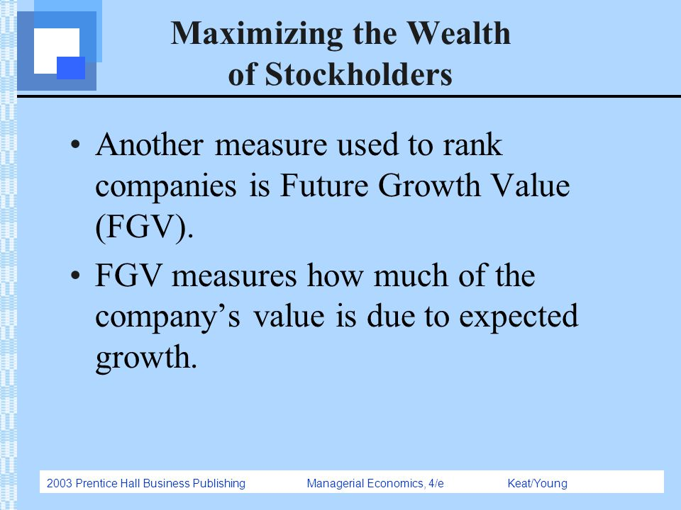 Maximizing the Wealth of Stockholders