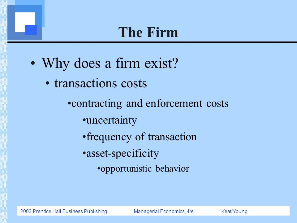 The Firm Why does a firm exist transactions costs