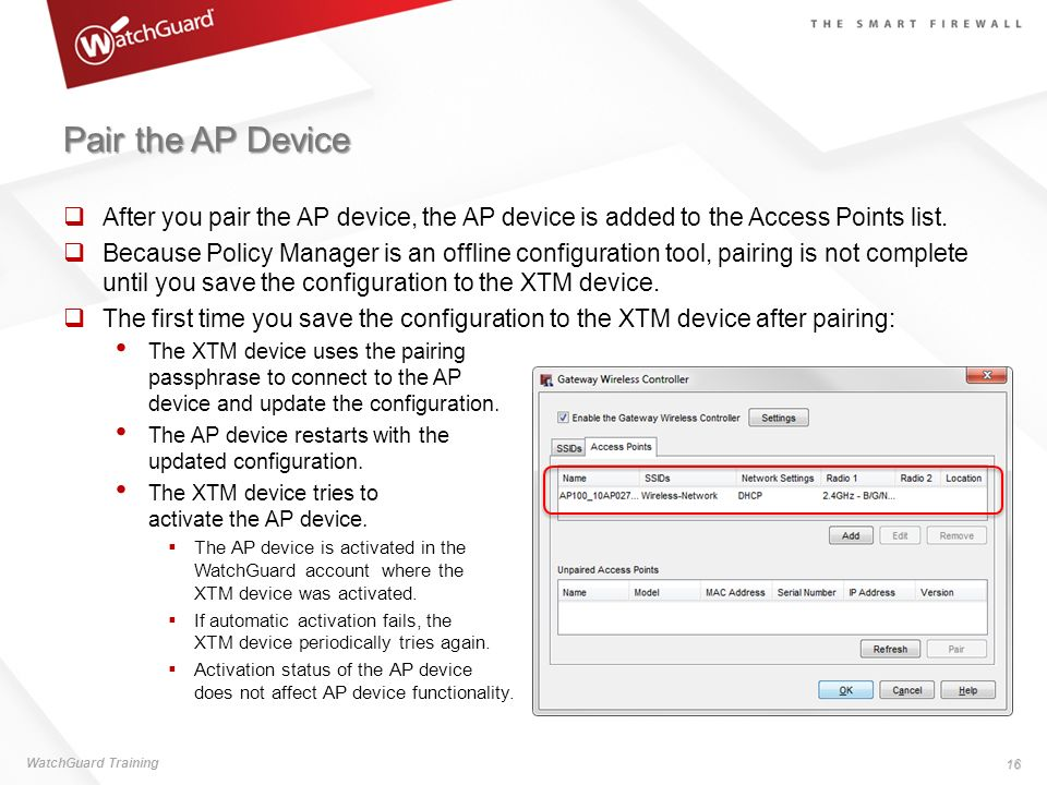 Pair the AP Device After you pair the AP device, the AP device is added to the Access Points list.