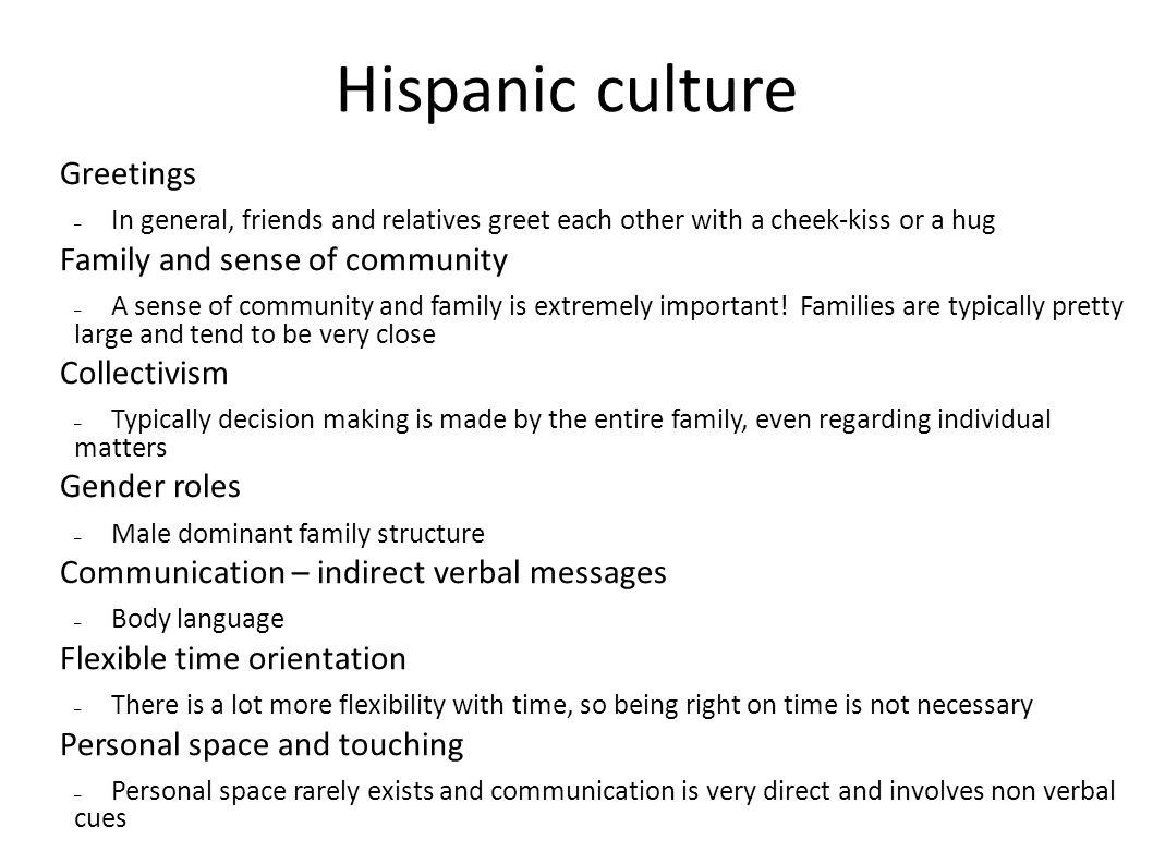 Hispanic culture Greetings Family and sense of community Collectivism