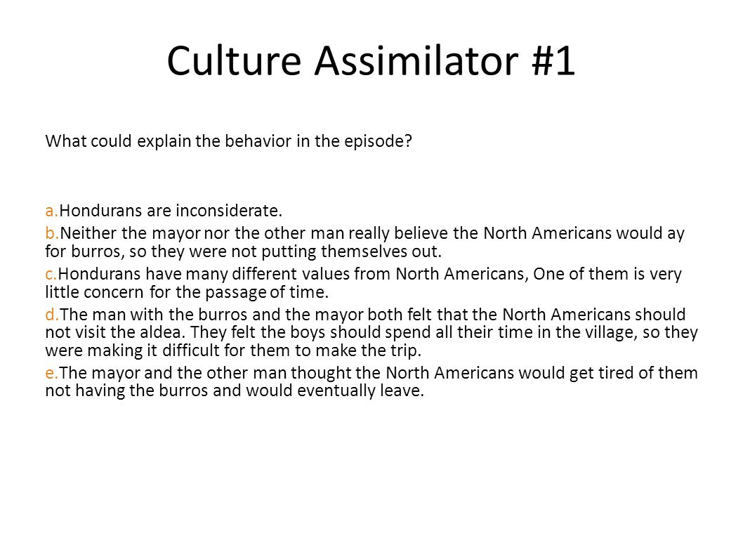 Culture Assimilator #1 What could explain the behavior in the episode