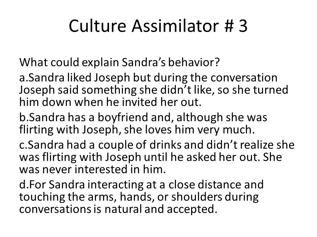Culture Assimilator # 3 What could explain Sandra's behavior