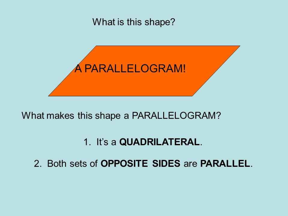 A PARALLELOGRAM! What is this shape