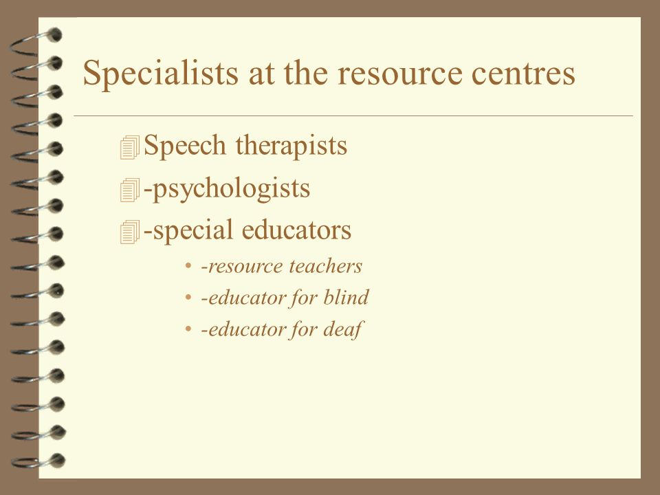 Specialists at the resource centres