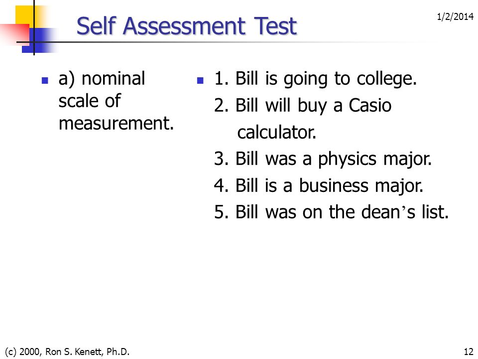 Self Assessment Test a) nominal scale of measurement.