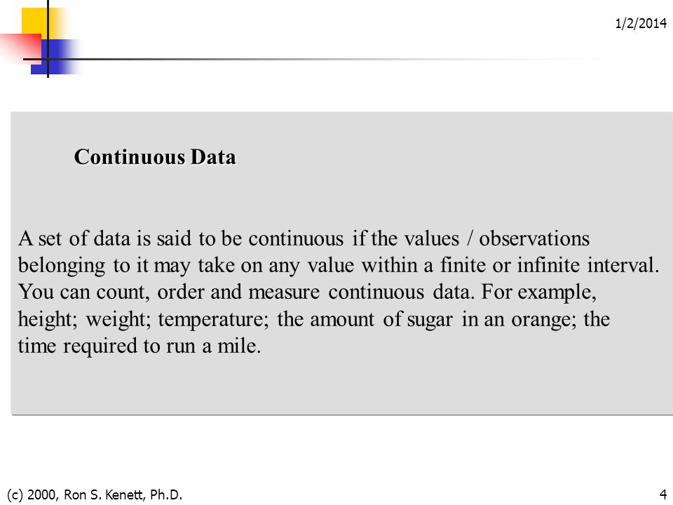 A set of data is said to be continuous if the values / observations