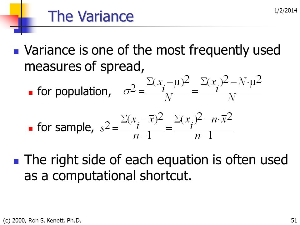 3/25/2017 The Variance. Variance is one of the most frequently used measures of spread, for population,