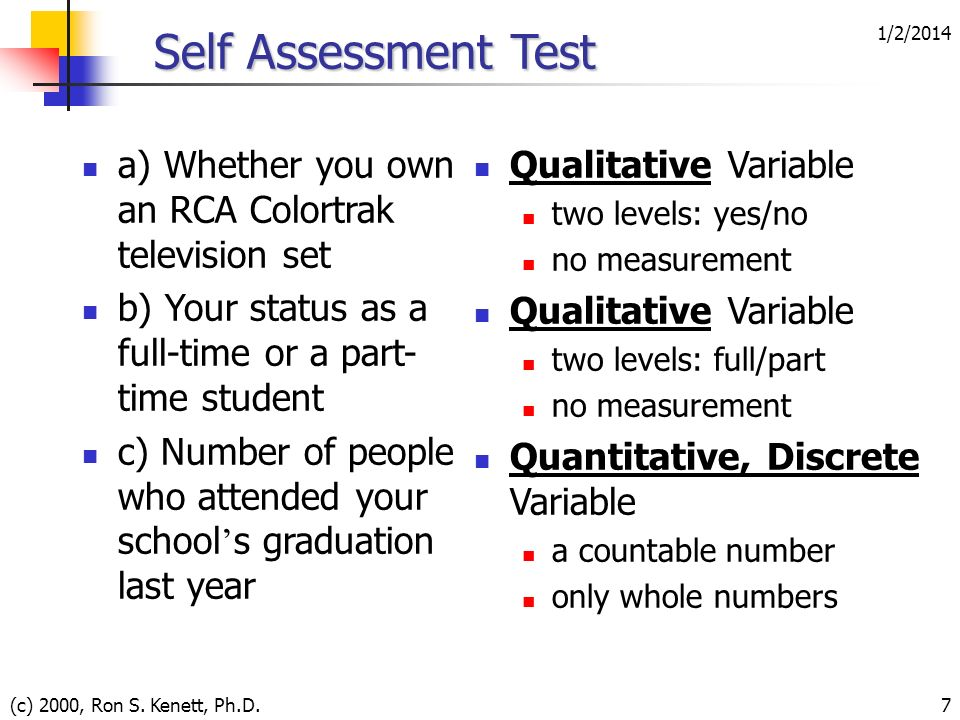 3/25/2017 Self Assessment Test. a) Whether you own an RCA Colortrak television set. b) Your status as a full-time or a part-time student.