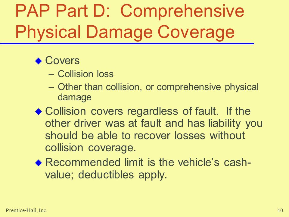 PAP Part D: Comprehensive Physical Damage Coverage
