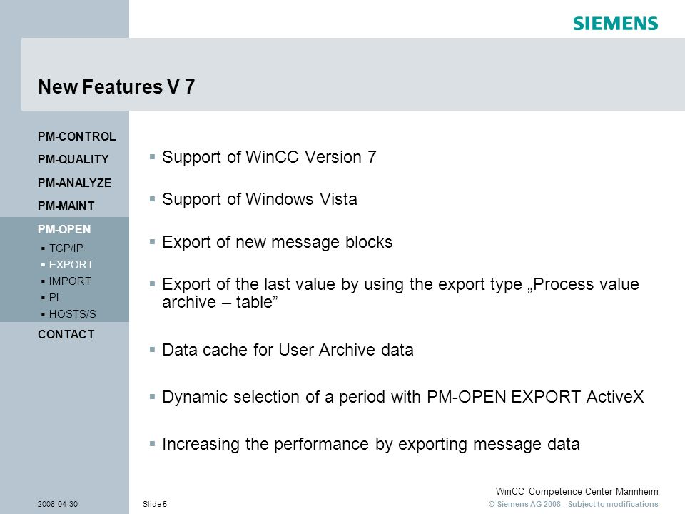 New Features V 7 Support of WinCC Version 7 Support of Windows Vista