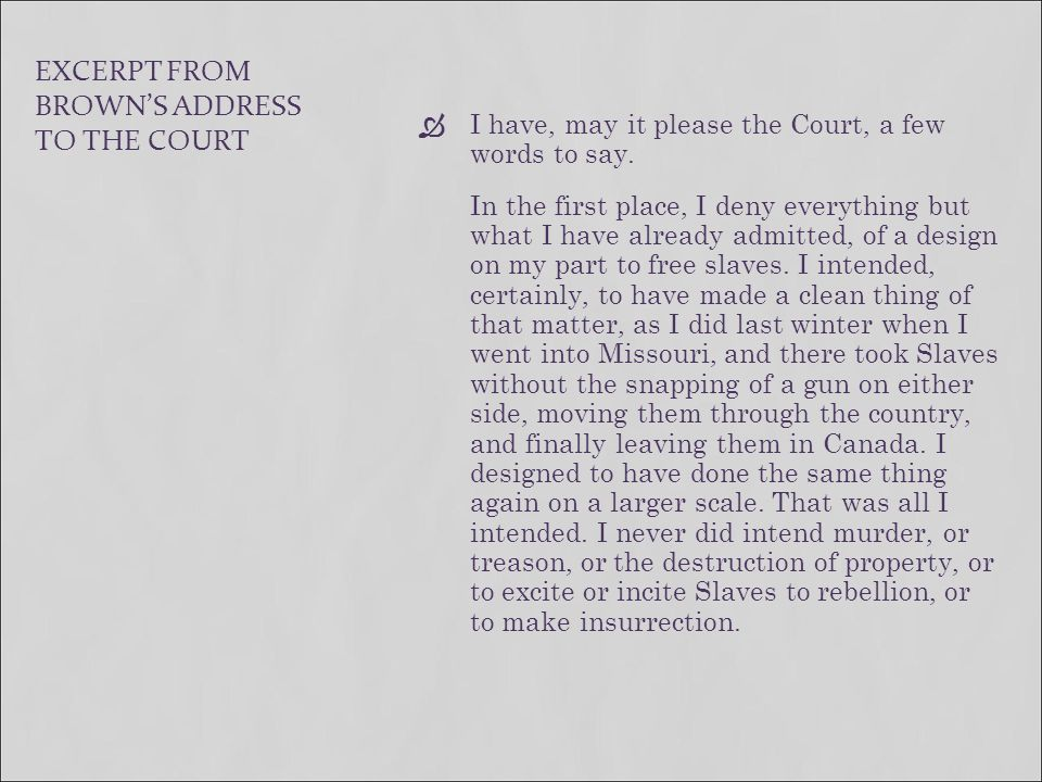 EXCERPT FROM BROWN'S ADDRESS TO THE COURT