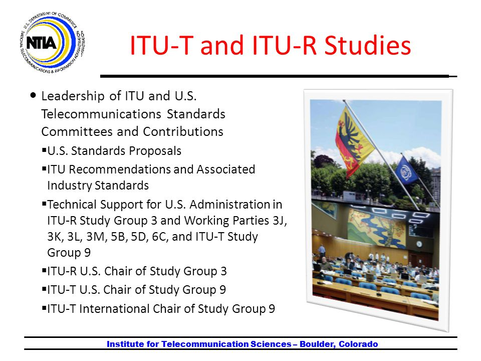 ITU-T and ITU-R Studies