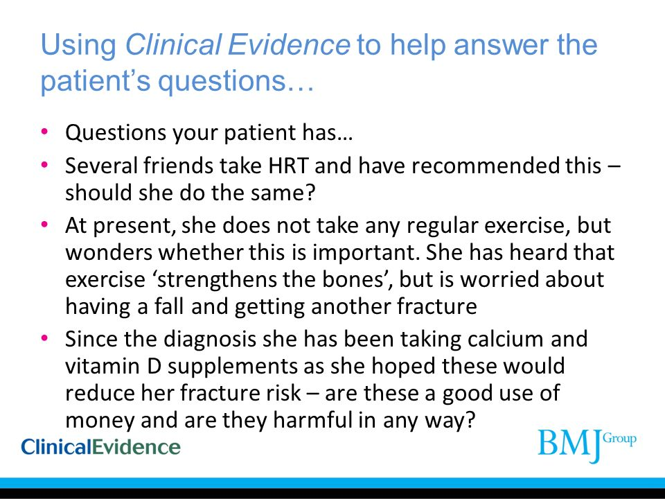 Using Clinical Evidence to help answer the patient's questions…