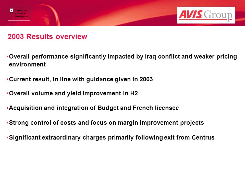 Car Rental with 2003 Results overview. Overall performance significantly impacted by Iraq conflict and weaker pricing environment.