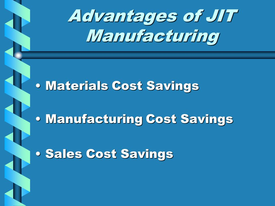 Advantages of JIT Manufacturing