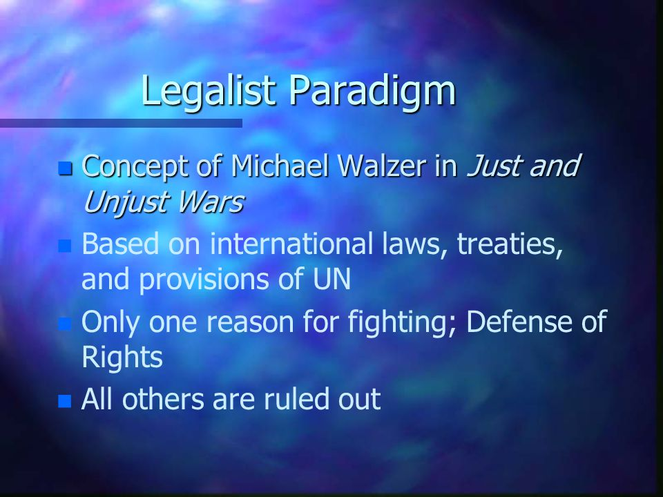 Legalist Paradigm Concept of Michael Walzer in Just and Unjust Wars