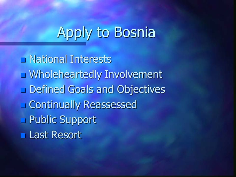 Apply to Bosnia National Interests Wholeheartedly Involvement