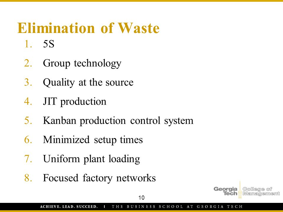 Elimination of Waste 5S Group technology Quality at the source