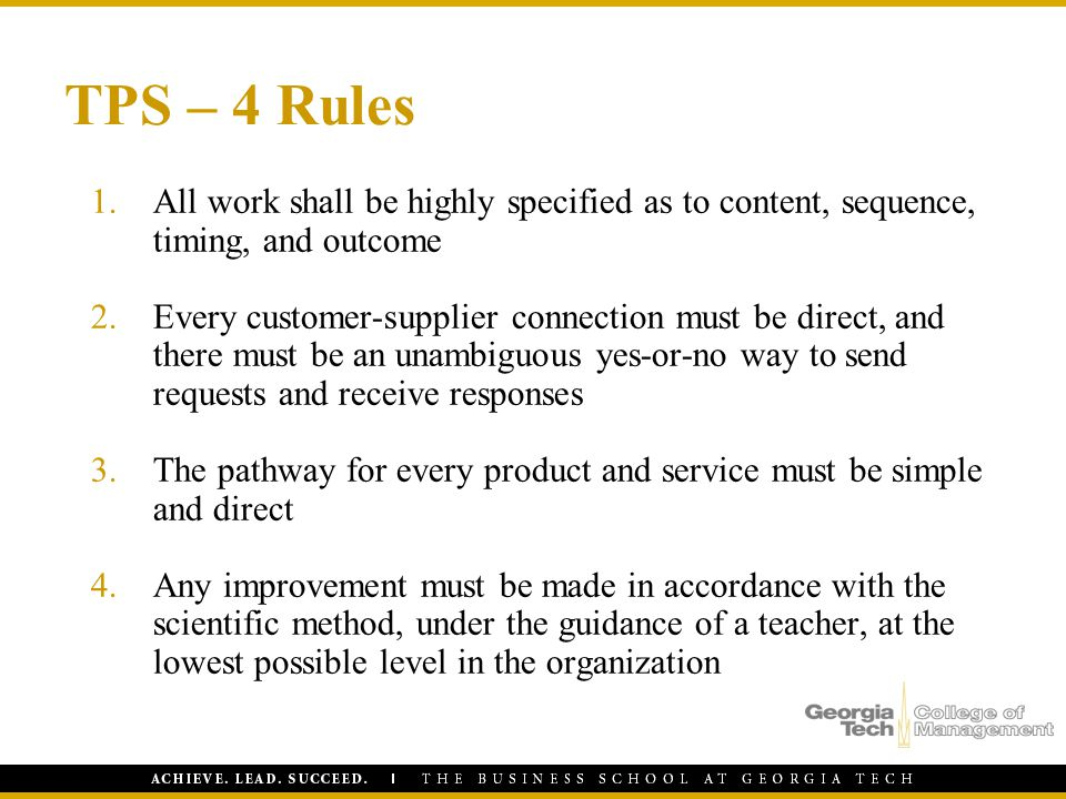 TPS – 4 Rules All work shall be highly specified as to content, sequence, timing, and outcome.