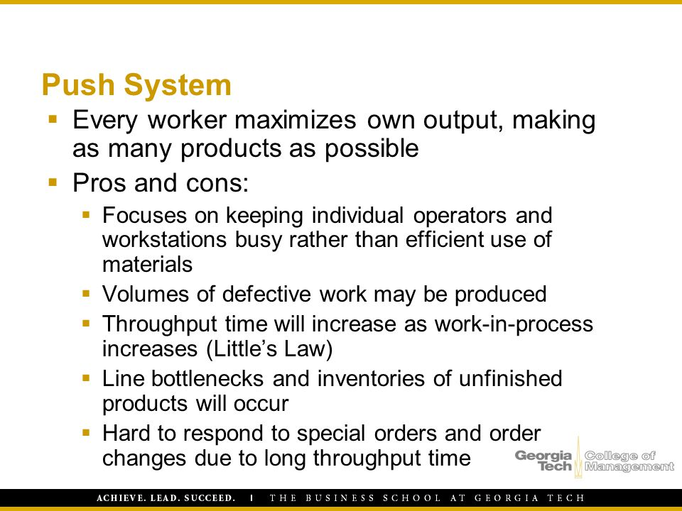 Push System Every worker maximizes own output, making as many products as possible. Pros and cons: