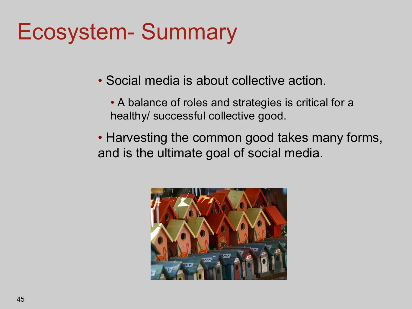 Ecosystem- Summary Social media is about collective action.