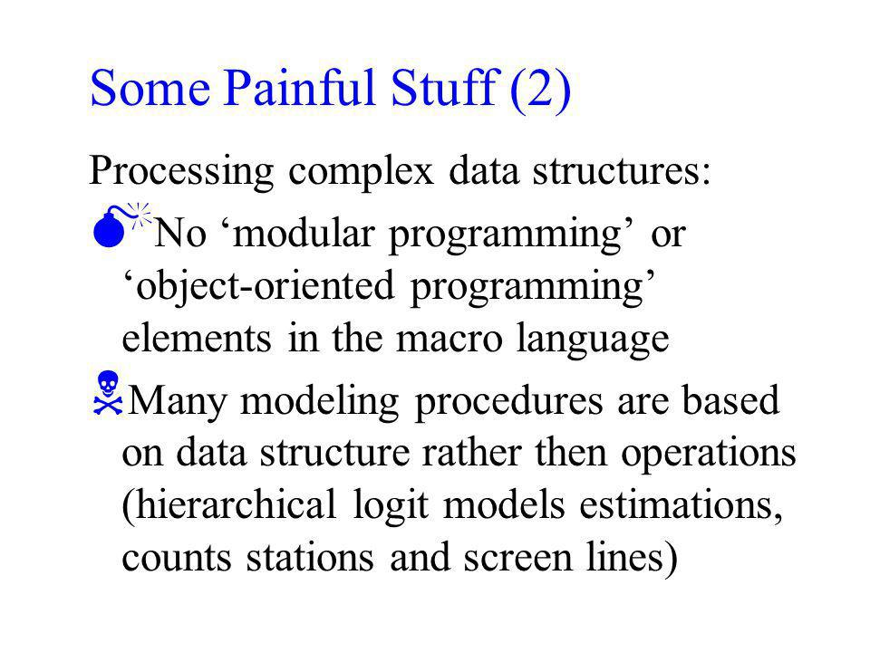 Some Painful Stuff (2) Processing complex data structures: