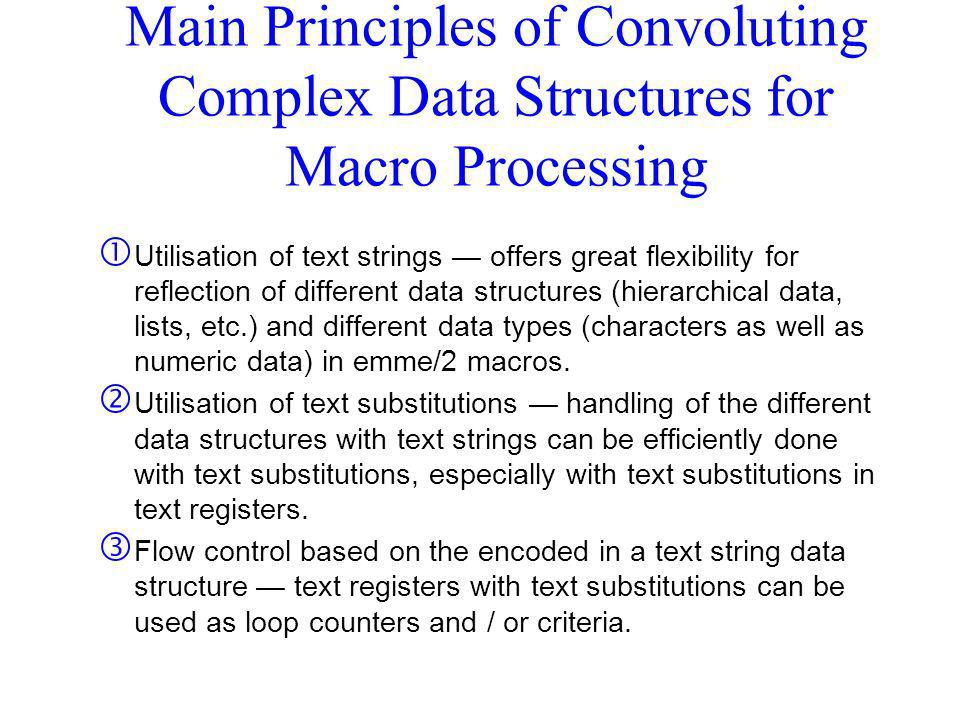 Main Principles of Convoluting Complex Data Structures for Macro Processing